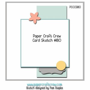Sketch Challenge 180 for the Paper Craft Crew.