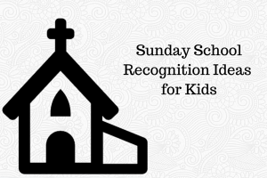 Awesome Sunday School Recognition Ideas for Kids