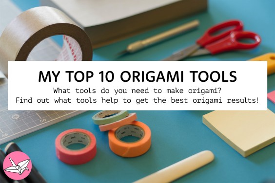 My Top 10 Origami Tools