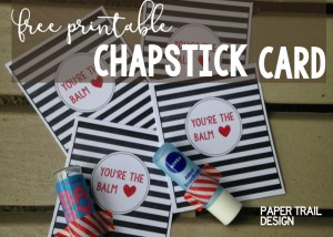 Chapstick Card Free Printable. A great valentine, teacher gift, Fathers Day card, Mother's Day card, or appreciation gift.