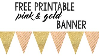 Pink and Gold Banner Free Printable: Print this banner for your party, baby shower, birthday party, or other event. Just print, cut, & hang! Super easy.