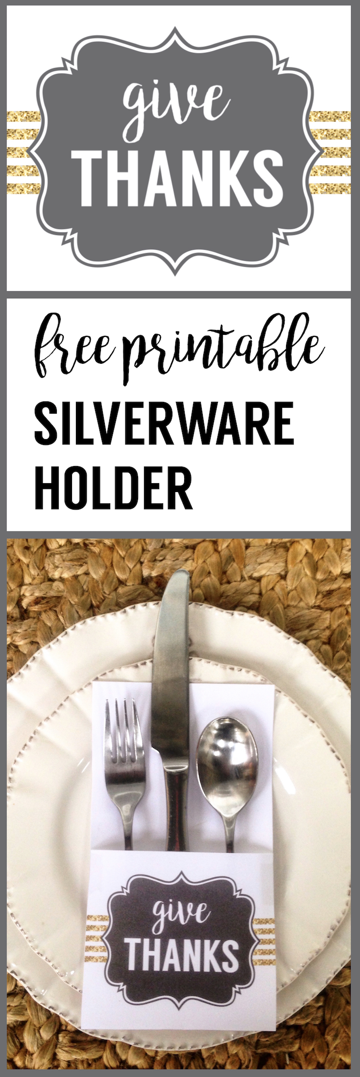 Thanksgiving Silverware Holder Free Printable. Give Thanks utensil holder to add to the decor of your Thanksgiving table.
