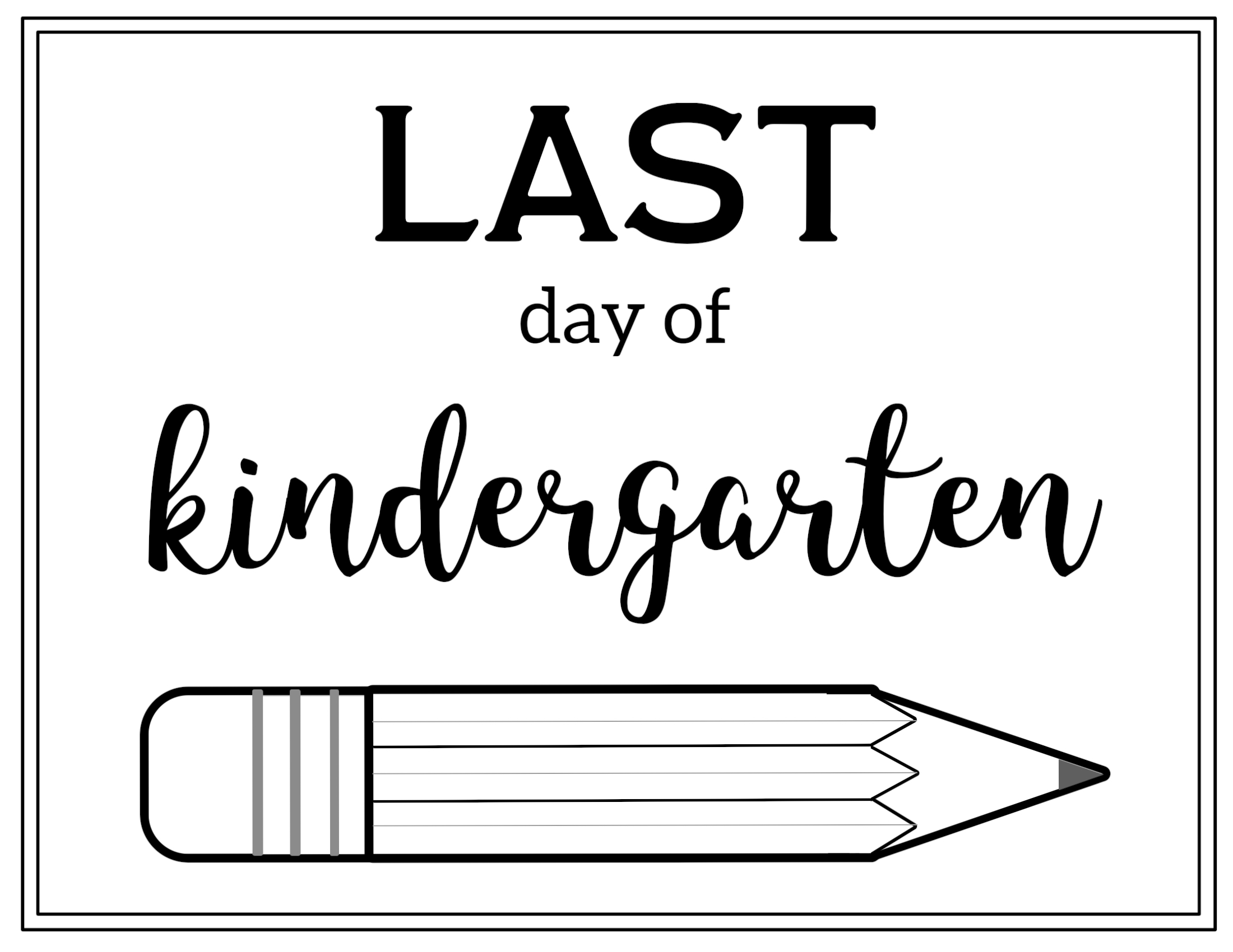 Free Printable Last Day Of School Sign Pencil
