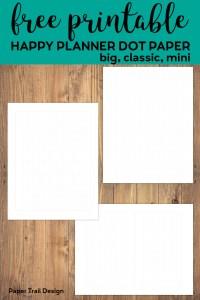 Dot grid paper pages in three sizes with text overlay- free printable happy planner dot paper, big, classic, mini