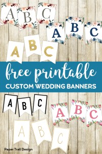 Six different banner A,B, and C flags from floral to gold to black and white with text overlay- free printable custom wedding banners.