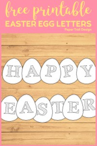 Easter Eggs arranged to say Happy Easter with text overlay- free printable Easter Egg Letters.