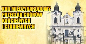 XVII Międzynarodowy Przegląd Chórów Kościelnych i Cerkiewnych