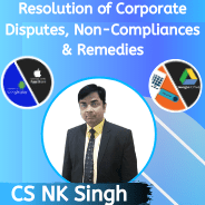 Resolution of Corporate Disputes, Non-Compliances & Remedies