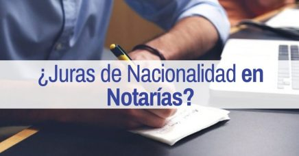 Juras de Nacionalidad en Notarías en 2019?