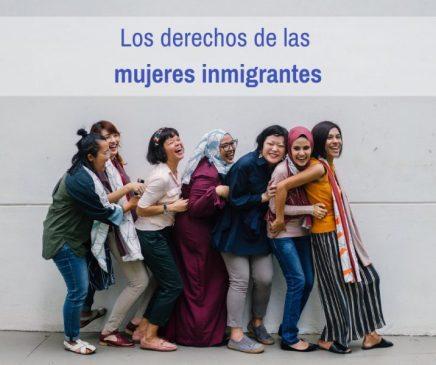 Mujeres inmigrantes y sus derechos