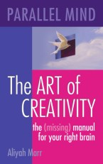 Parallel Mind, The Art of Creativity by Aliyah Marr