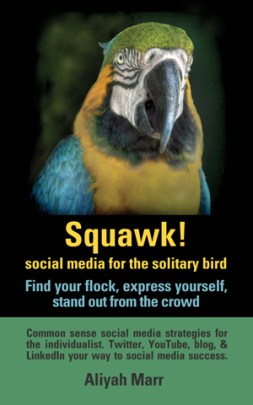 Squawk! Social media for the solitary bird: find your flock, express yourself, stand out from the crowd