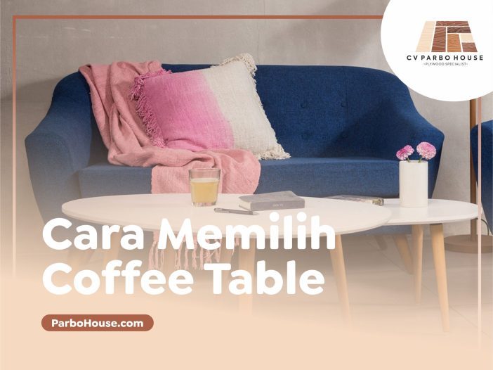 Cara Memilih Coffee Table