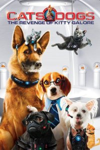"Poster for the movie ""Cats & Dogs 2 : The Revenge of Kitty Galore"""