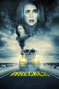 "Poster for the movie ""Wrecker"""