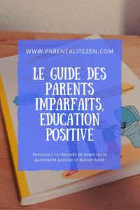 Guide de Parents Imparfaits - Parentalité  Positive - Pinterest