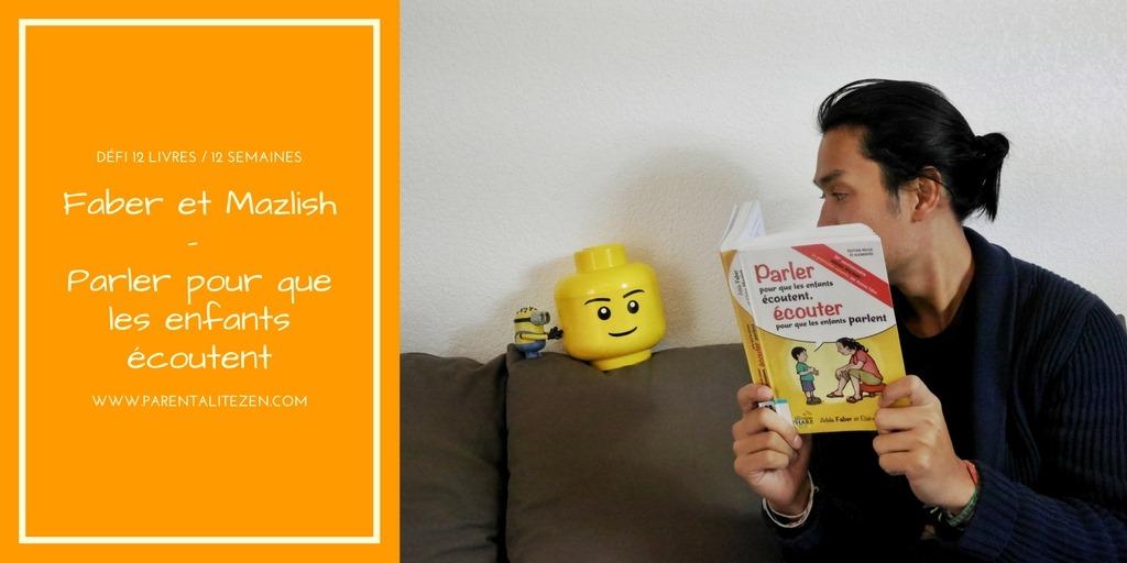 Parler pour que les enfants écoutent (Faber et Mazlish)