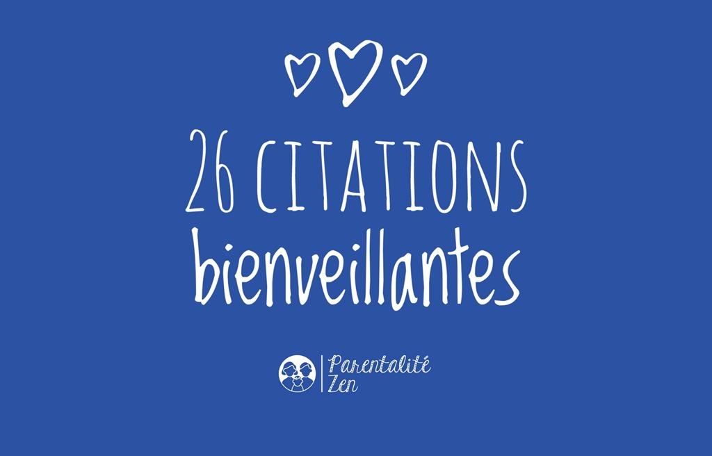 26 Citations Bienveillantes Pour Les Parents Positifs