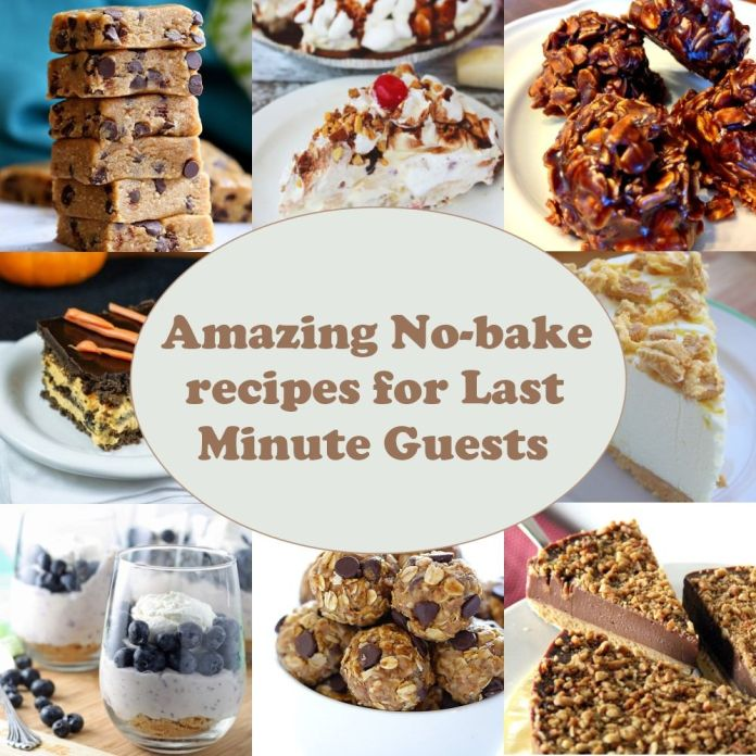 Amazing No-bake recipes for Last Minute Guests