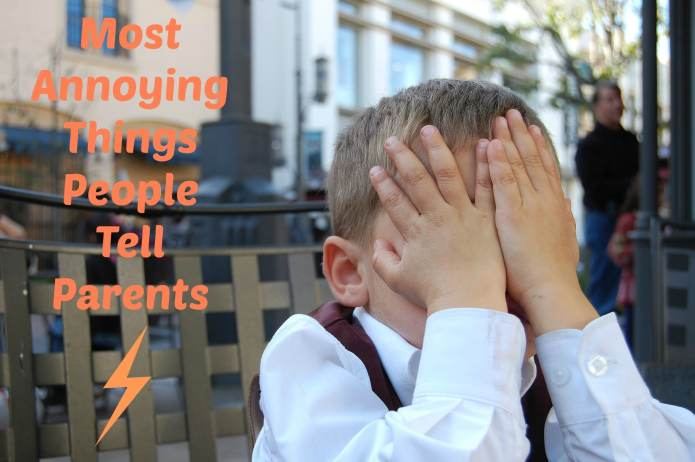 Most Annoying Things People Tell Parents
