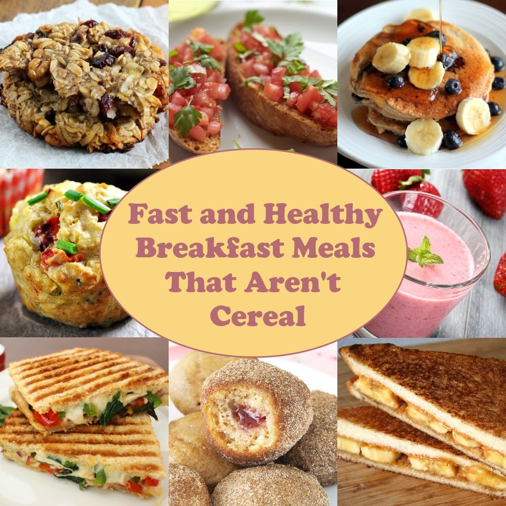 Fast and Healthy Breakfast Meals That Aren't Cereal