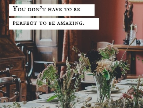 You don't have to perfectto be amazing.