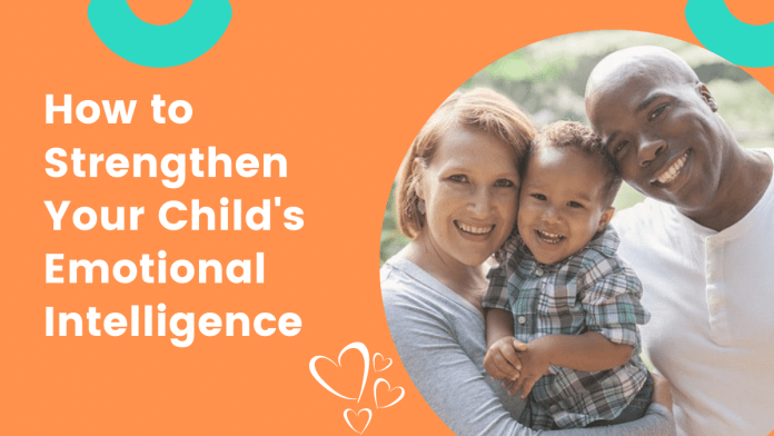 How to Strengthen Your Child's Emotional Intelligence