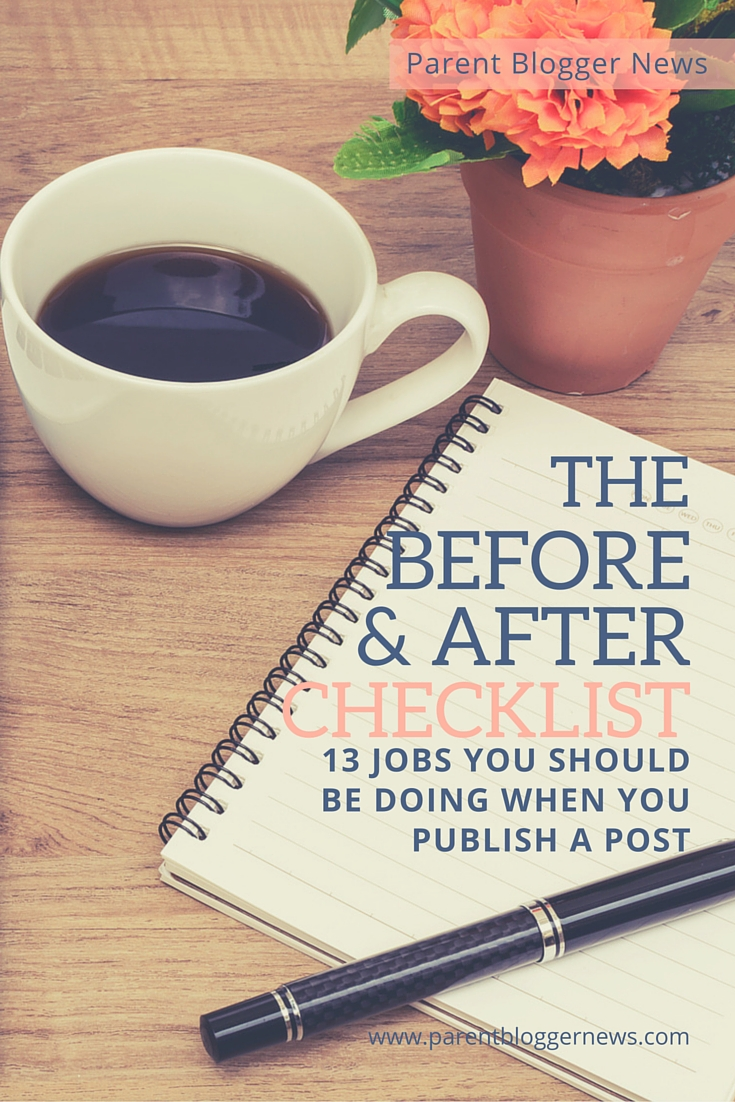The Before & After Blog Post Checklist - 13 Jobs you should be doing when you publish a new post.