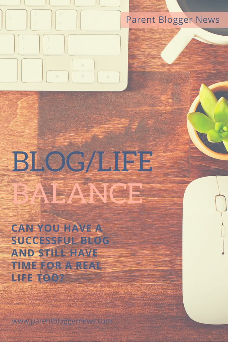 Blog/Life Balance - Can you have a successful blog and have time for a real life too?