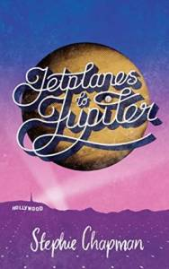 Jetplanes to Jupiter by Stephie Chapman