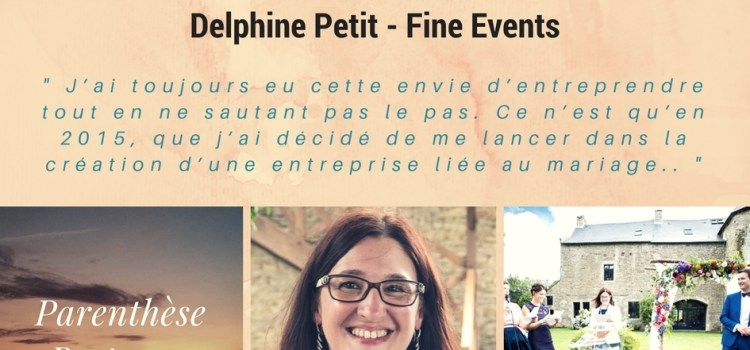 Interview de Delphine, créatrice de Fine Events