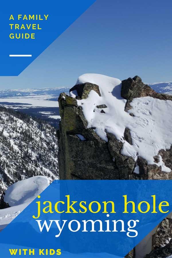 Parenthood and Passports - Jackson Hole with kids
