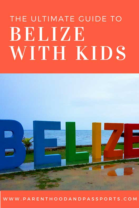 Parenthood and Passports - Belize with kids