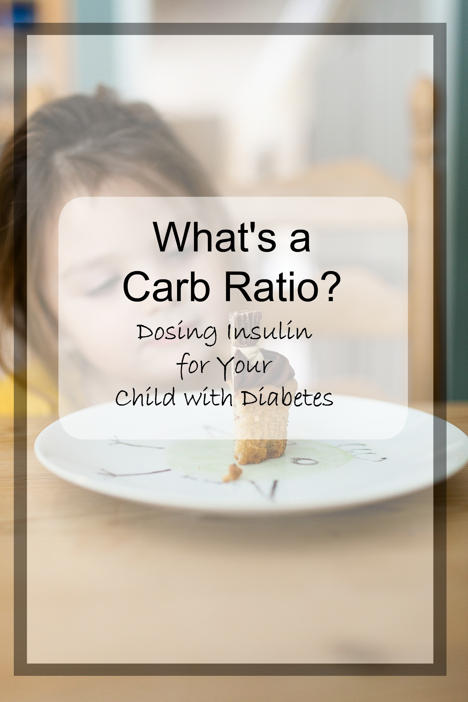 Understanding A Carb Ratio For Children With Type 1
