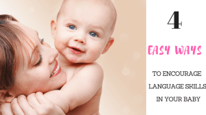 4 Easy Ways to Encourage Language Development in Your Baby
