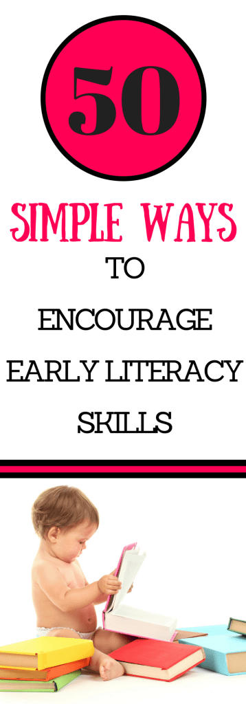 Are you looking for ways to encourage early literacy skills in your baby or toddler? Use this list of simple ways to encourage early literacy skills in your daily routines. Many of the activities do not require a book, and fit in with the things you do everyday!