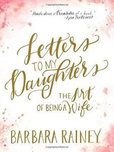 Letters to Daughters on Being a Wife - Parenting Like Hannah
