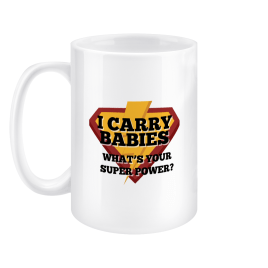 I Carry Babies – What's Your Superpower? – Mug