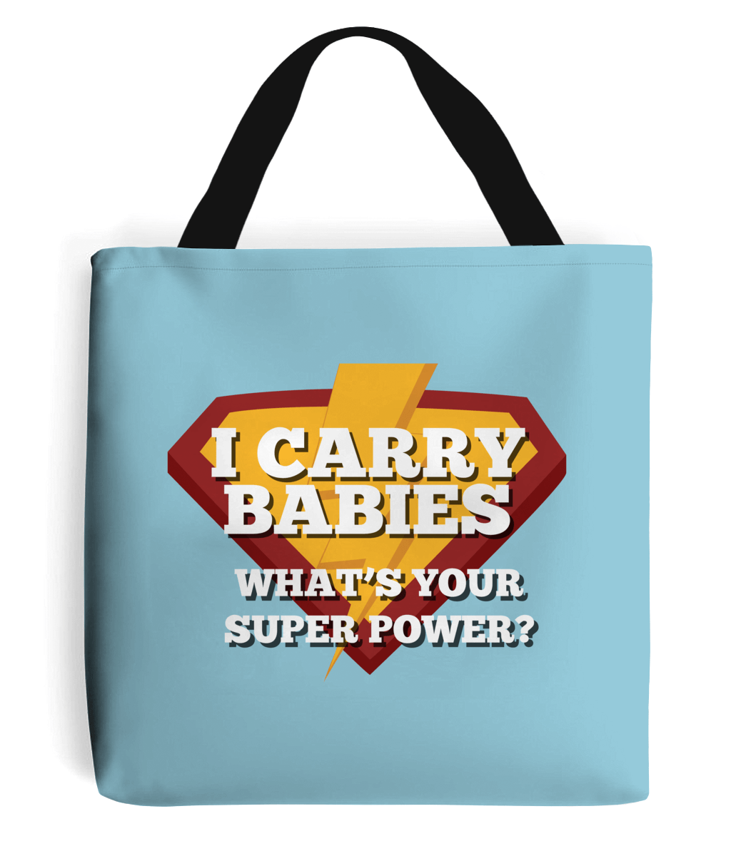 I Carry Babies – What's Your Superpower? – Luxury Tote Bag