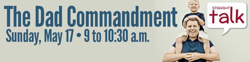 The Dad Commandment May 17, 2015