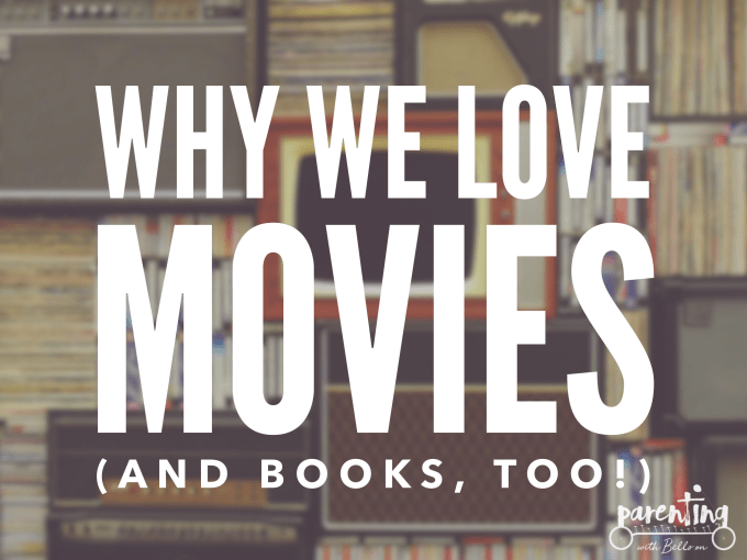 Why We Love Movies (and Books, Too)!