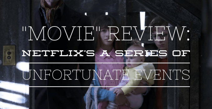 Movie Review: A Series of Unfortunate Events