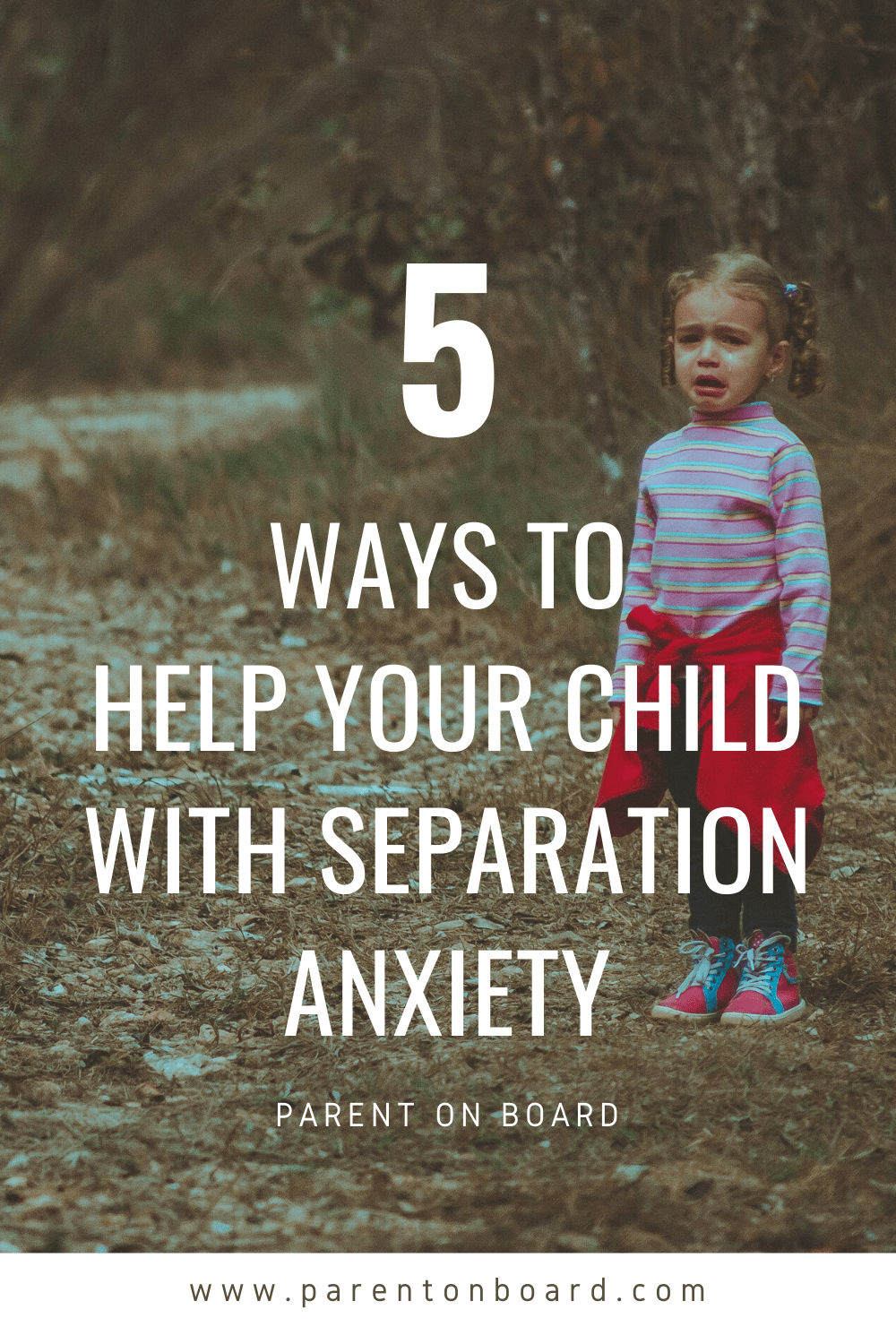 5 Ways Deal with Separation Anxiety in Toddlers and Babies