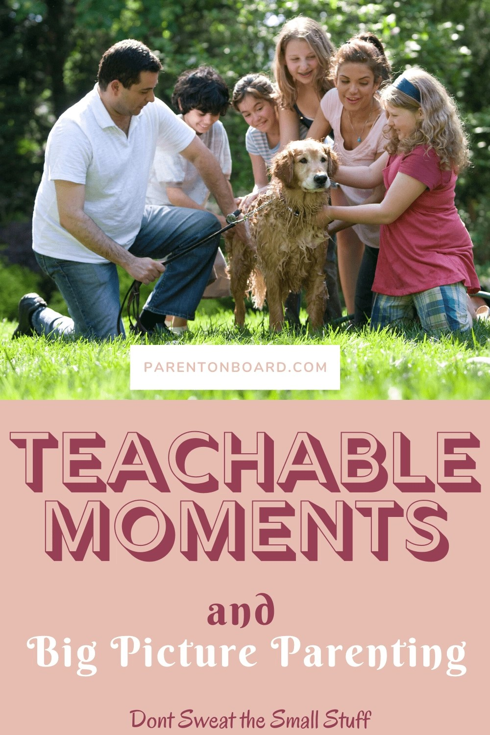 Teachable Moments and Big Picture Parenting