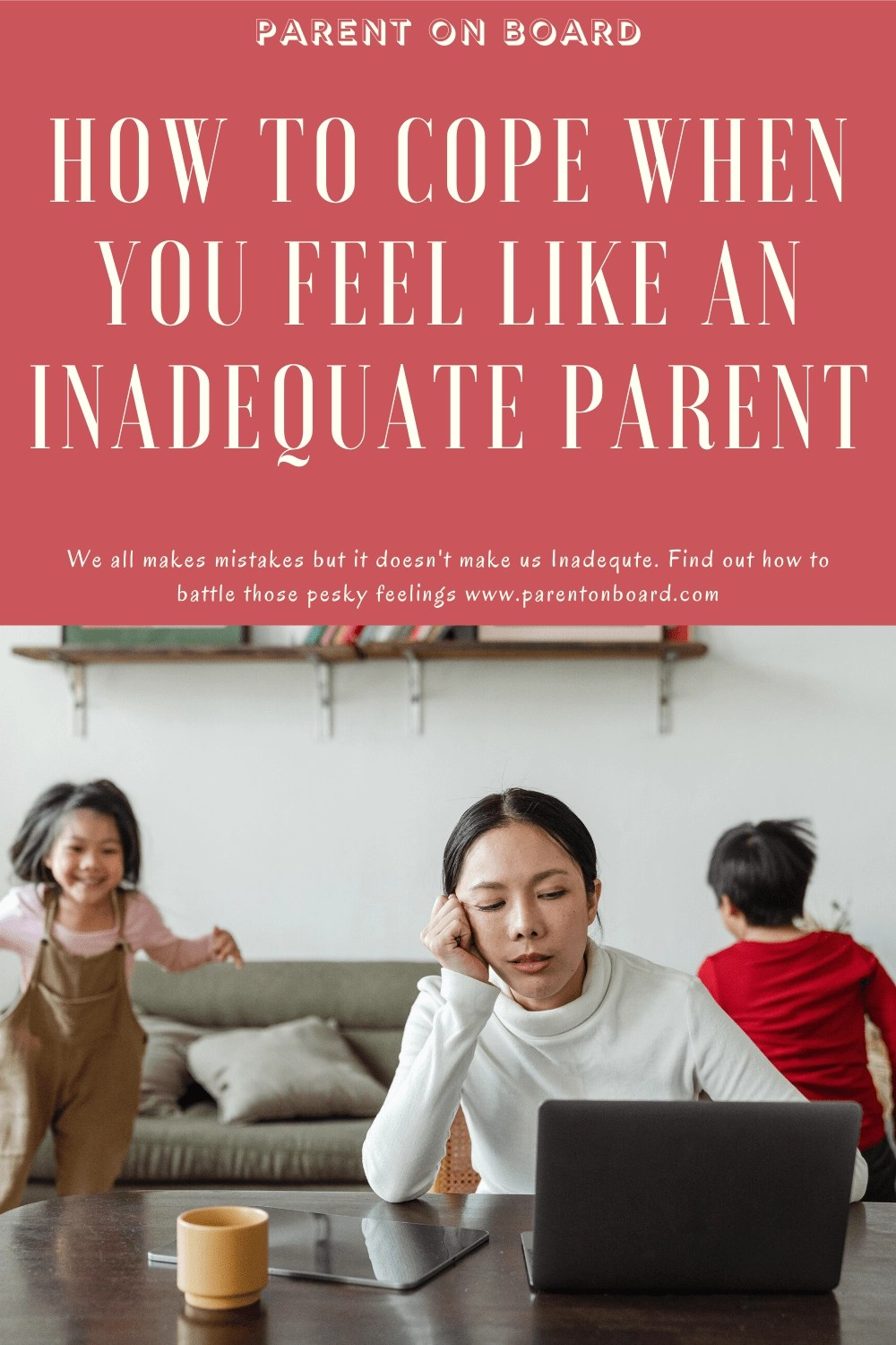 Feeling Like an Inadequate Parent - How to Cope