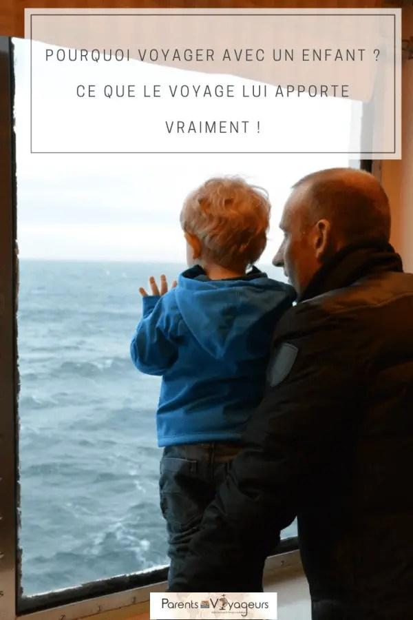 Pourquoi voyager avec un enfant ? Ce que le voyage lui apporte vraiment !