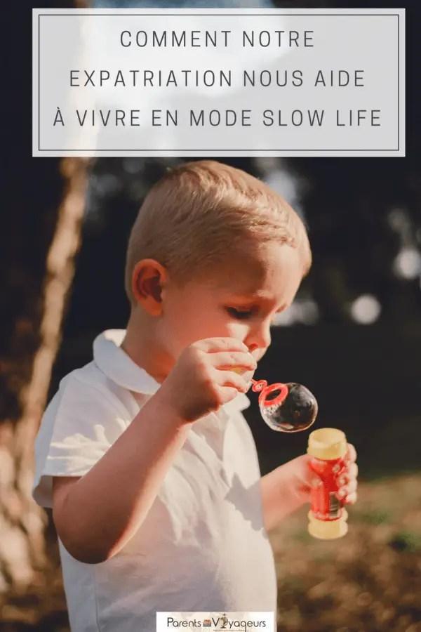 Comment notre expatriation nous aide à vivre en mode slow life