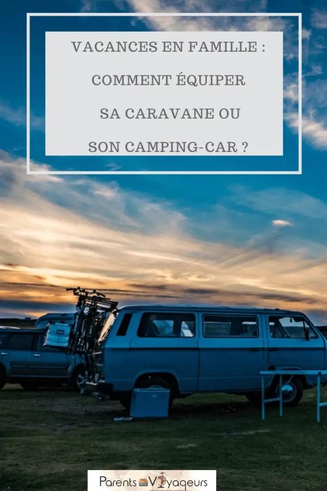 Vacances en famille, comment équiper sa caravane ou son camping-car ?