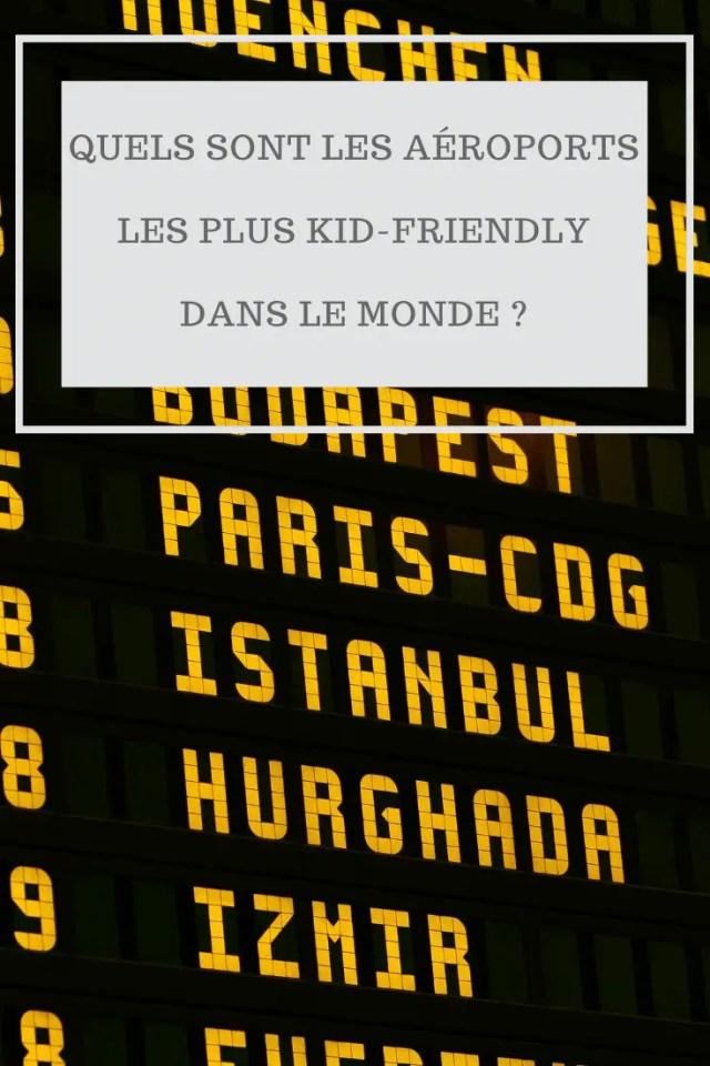 Quels sont les aéroports les plus kid-Friendly dans le monde ?