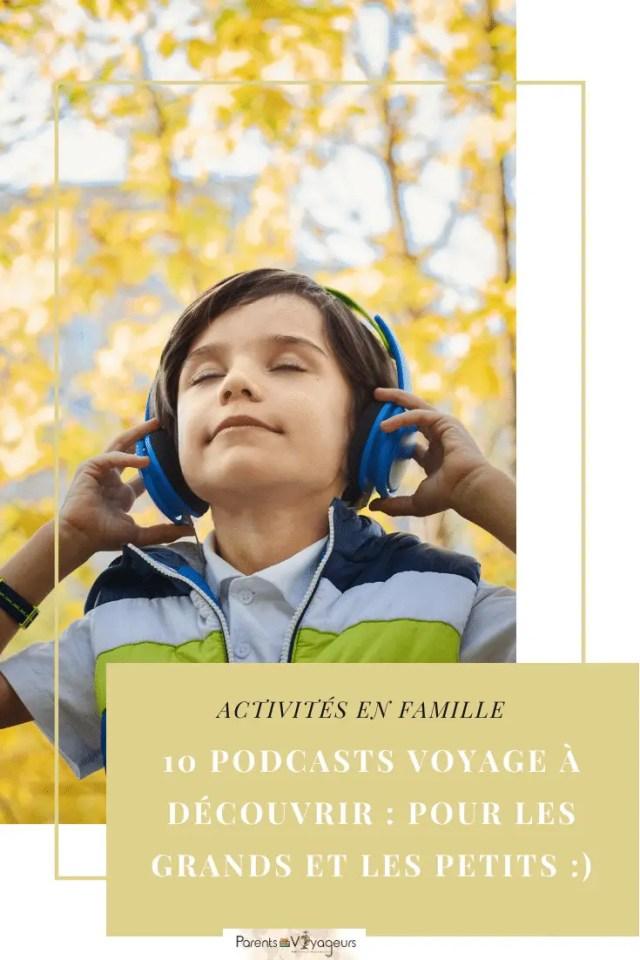 10 podcasts voyage our les grands et les petits